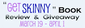 Get Skinny Book Review And Giveaway with $10 Amazon Gift Card ends 4/1!!!