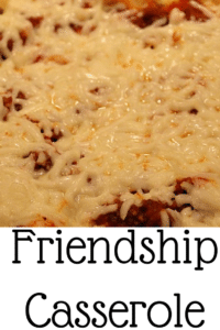 Friendship casserole is a quick and easy meal the whole family will love! Be sure to check it out and pin it!! Makes enough to share a casserole or freeze!