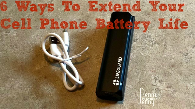 6 Ways To Extend Your Cell Phone Battery Life