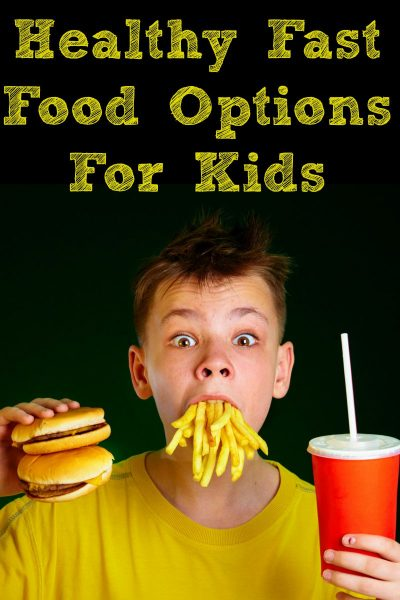 Healthy Fast Food Options for Kids also work for adults as well! But there are ways to make better choices when you do need to hit the drive thru!