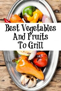 These are the est Vegetables And Fruits To GrillI! Nothing beats bbq and what better way to bring out produces flavor then a bbq!