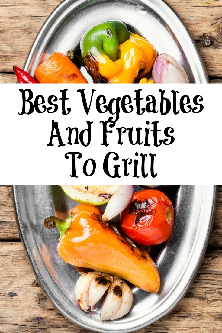 These are the est Vegetables And Fruits To Grill! Nothing beats bbq and what better way to bring out produces flavor than a bbq!