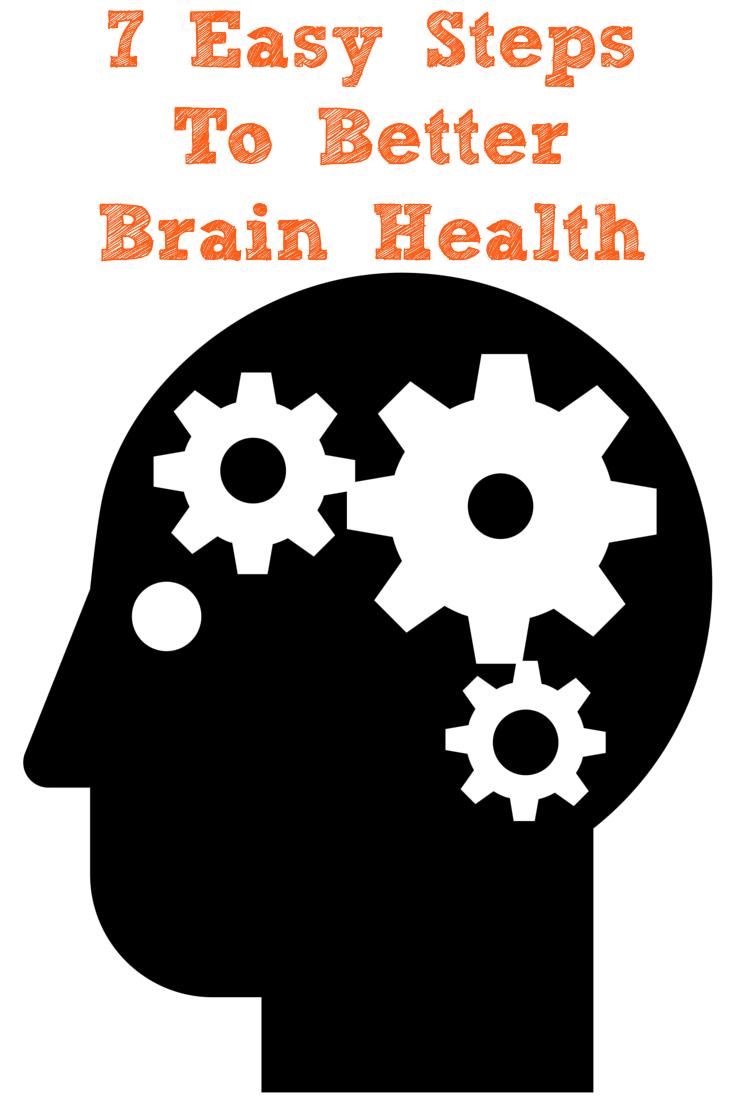 7 Easy Steps To Better Brain Health