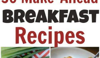 30 Make Ahead Breakfast Recipes