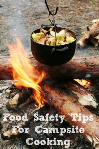 Summer means lots of camping which means campsite cooking for most meals! Be sure to follow some food safety will make sure your family doesn't end up sick.