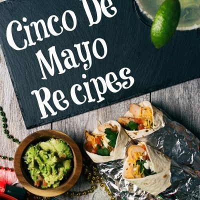 Cinco De Mayo Recipes to try out! Eating at home with the kids is a great way to save money and a great dinner any time of the year!