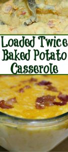 Loaded Twice Baked Potato Casserole is an easy way to make a filling dinner or to pair up with a different entree! Taste is amazing, full of comfort food!