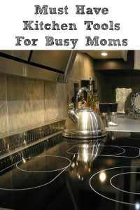 These Must Have Kitchen Tools For Busy Moms save dinner time!! Keeping up with life and getting dinner on the table can prove to difficult some nights!