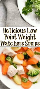 These Delicious Low Points Weight Watchers Soups are perfect to make for warm fall comfort food with out spending all Smart Points Allowance!