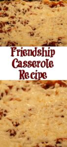 Friendship casserole is a quick and easy meal the whole family will love! Use ground beef, egg noodles, pasta sauce, and cheese to make this easy dinner!