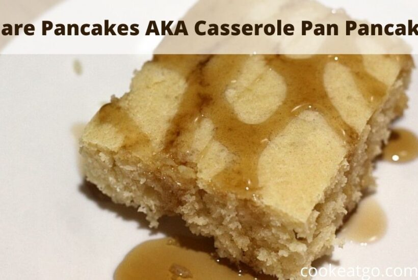 Square Pancakes AKA Casserole Pan Pancakes are perfect to save money!! I always forget to flip and burn them which is a waste of food!