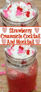 This Strawberry Creamsicle Cocktail And Mocktail recipe is perfect for any get together or even girls night in! Easy to assemble and the taste is amazing!