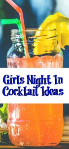 Planning a girls night in? Be sure to check out these Girls Night In Cocktail Ideas! Perfect cocktails to whip up for any night!