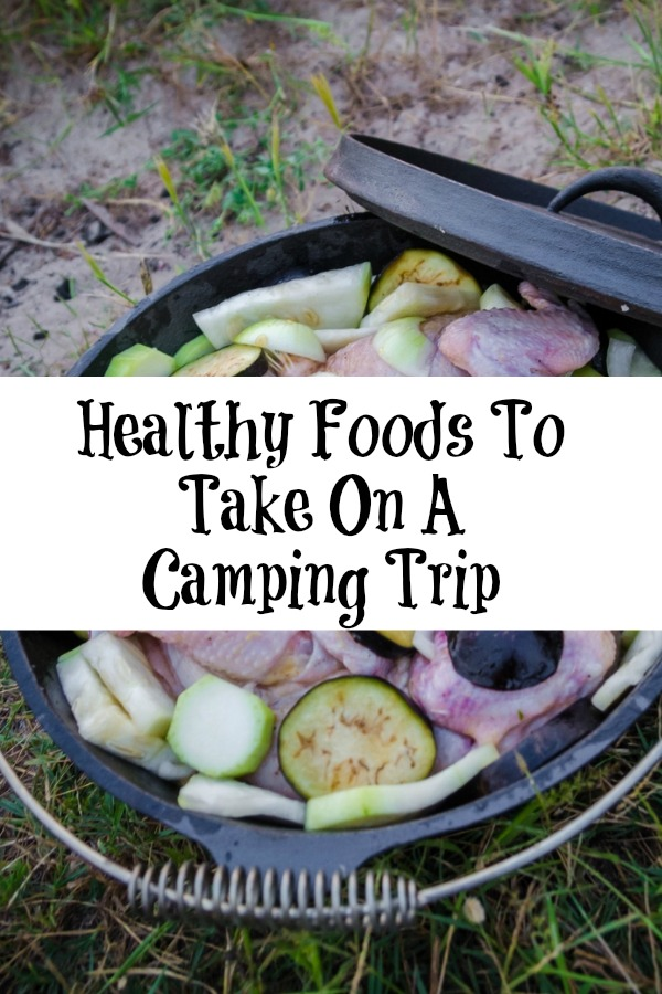 These Healthy Foods To Take On A Camping Trip are perfect to take camping! Healthy foods can be easy to make while at a campsite either in a tent or RV!
