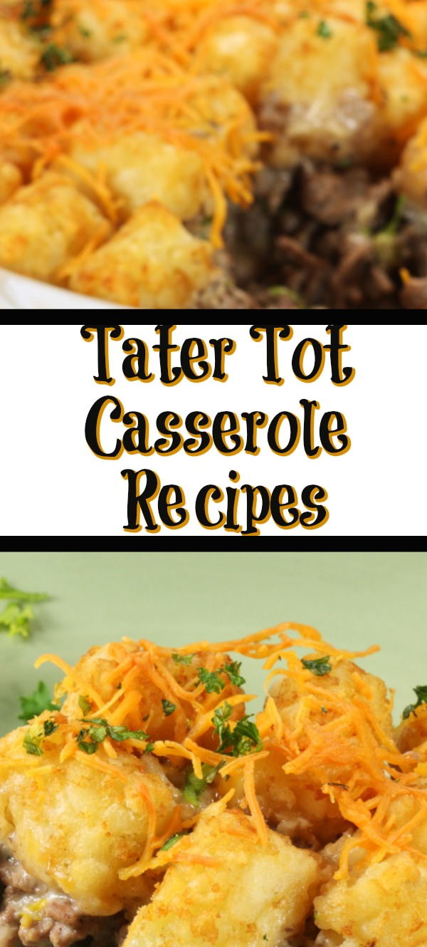 These Tater Tot Casserole Recipes are perfect for weeknight family dinners! Casseroles are perfect to make for those busy nights when time is limited!