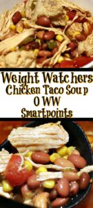 This Weight Watchers Chicken Taco Soup Recipe is one your whole family will love! Plus it works out to zero smartpoints or low smartpoints on green plan!