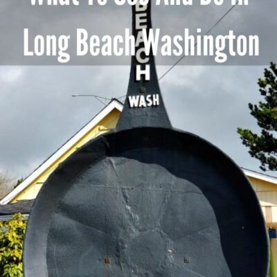 What To See And Do In Long Beach Washington! From shopping to the beach, to the boardwalk, mini-golf, and more Long Beach is the perfect staycation!