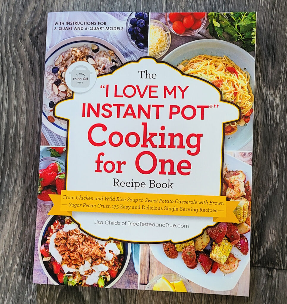 """I Love My Instant Pot®"""" Cooking for One Recipe Book is perfect for making meals for just one! Instant Pot makes all cooking easier."""